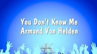 You Don't Know Me - Armand Van Helden (Karaoke Version)