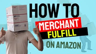 How to Merchant Fulfill items on Amazon - Beginners Guide to FBM
