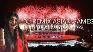 DJ TERPOPULER 2018    DJ REMIX ASIAN GAMES MERAIH BINTANG