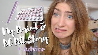 My Period & Birth Control Pill Story + Advice
