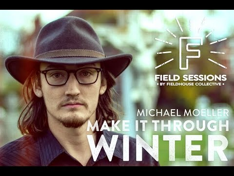 Michael Moeller - Make It Through Winter