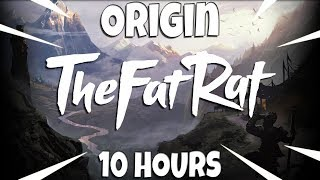 TheFatRat - Origin [10 Hours]