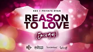 Kes x Private Ryan - Reason To Love (Energy) Official Audio | Soca 2020