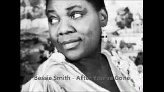 Bessie Smith - After You´ve Gone