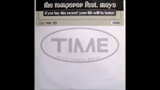 The tamperer feat. Maya - If You Buy This Record Your Life Will Be Better (98')