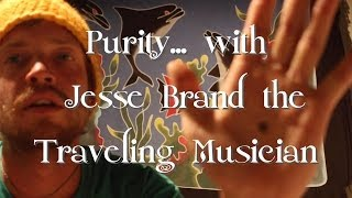 Purity With <b>Jesse Brand</b> The Traveling Musician
