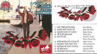 Duy Khánh - Băng nhạc Trường Sơn Duy Khánh CD5 - Sớm Muộn Tôi Cũng Về   Nhạc Vàng Hải Ngoại