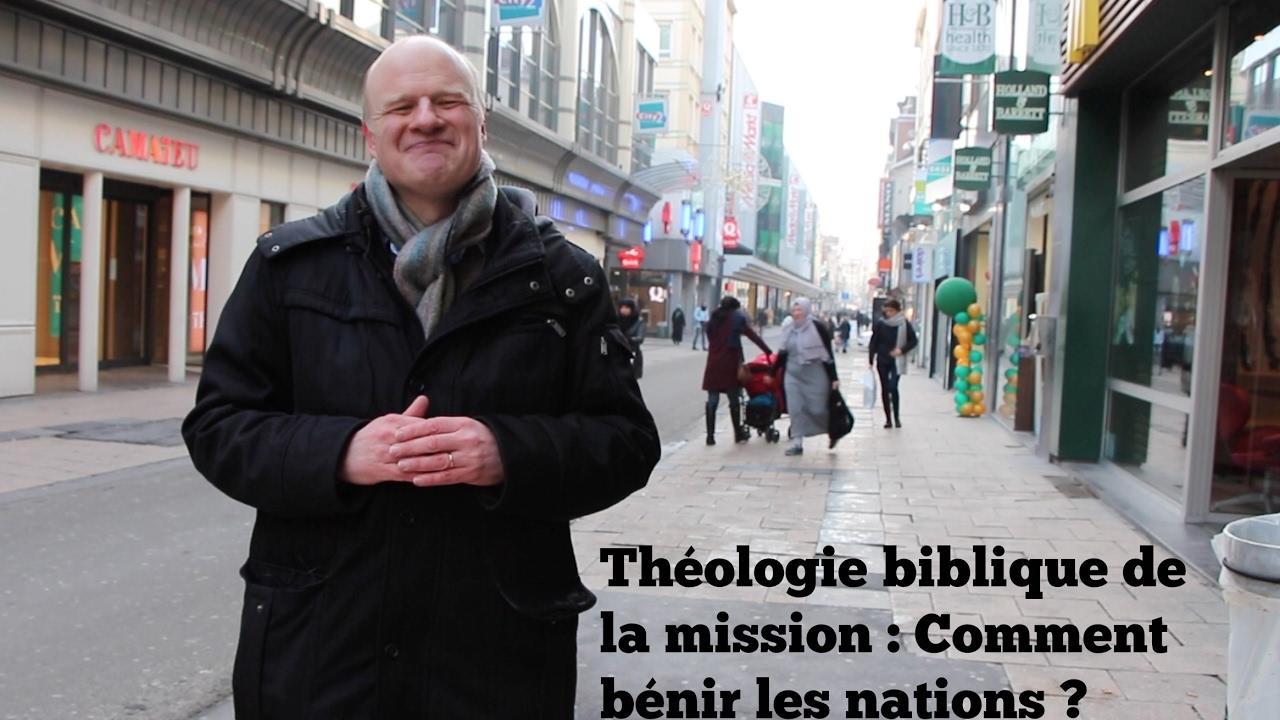 Théologie biblique de la mission 2 : Comment bénir les nations ? (Ex 19)