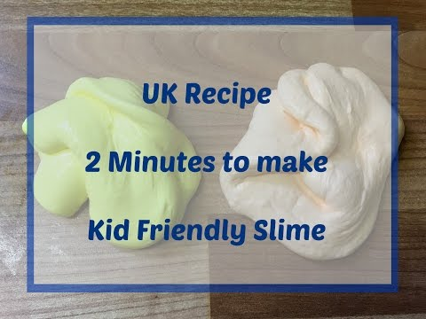 Video UK Recipe - Kid Friendly Slime (no Borax or Liquid Starch)