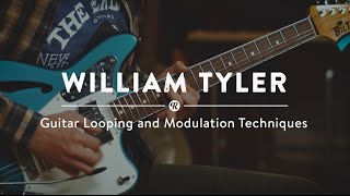 Guitar Looping And Modulation Techniques With William Tyler | Reverb Tips And Tricks