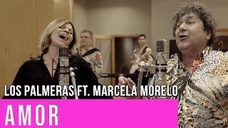 Amor - Los Palmeras ft Marcela Morelo    Cumbia Tube