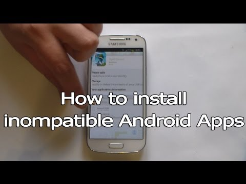 How To Install Incompatible Android Apps Mp3