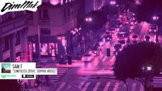 Sam F   Limitless (feat. Sophie Rose) | Dim Mak Records