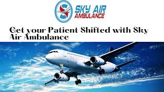 Well-Maintained Air Ambulance Service in Bhubaneswar for Fast Service