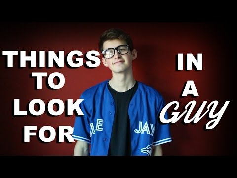 Things To Look For In A Guy