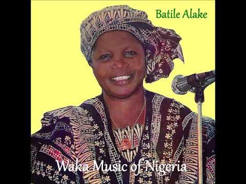 Batile Alake * Ore * Waka Music of Nigeria * Yoruba