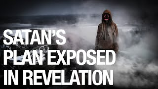 SATAN'S PLAN EXPOSED in REVELATION 17-18
