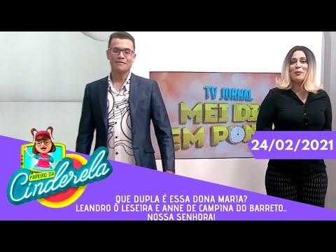 PAPEIRO DA CINDERELA - QUARTA-FEIRA 24/02/21