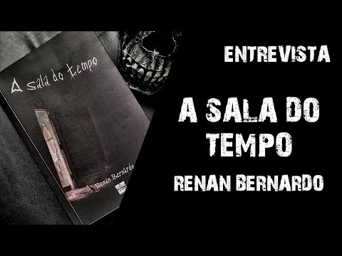 [ENTREVISTA] A Sala do Tempo - Renan Bernardo