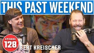 Bert Kreischer | This Past Weekend #128
