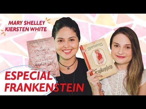 MÊS DAS MULHERES   Especial Frankenstein l Mary Shelley & Kiersten White
