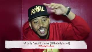ThA Daily Pursuit interview w/ DJ Pretty Boy Tank