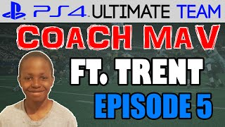 CAN WE MAKE HISTORY? | Coach Mav: Trent  Ep.5 | Madden 15 Ultimate Team Gameplay (MUT 15 PS4)