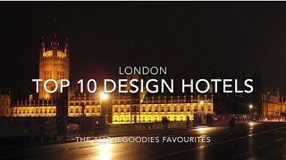 Top 10 London Design Hotels | Allthegoodies.com