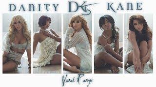 Danity Kane 's Vocal Range (Original Lineup): (F♯2 - G6) | 2005-2014