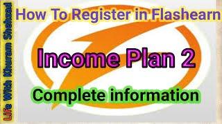 <b>How</b><b></b> <b>To</b><b></b> <b>Register</b><b></b> <b>Flashearn</b><b></b> <b></b> <b></b> <b>Income</b><b></b> <b>Plan</b><b></b> <b>2</b><b></b> <b></b> <b></b> <b>Comple</b><b></b>.<b></b>.<b></b>.<b></b>
