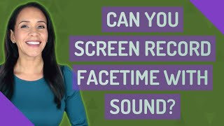 Can you screen record FaceTime with sound?