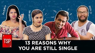 TSP Fukrapanti | 13 Reasons Why You Are Still Single