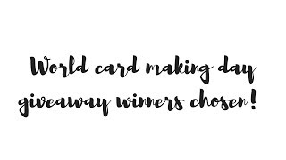 World card making day giveaway winners