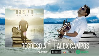 Alex Campos – Album [2012] Regreso a Ti
