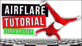 BEST AIRFLARE TUTORIAL (2019) - BY SAMBO - HOW TO BREAKDANCE (#6)