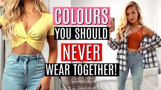 COLOURS you should NEVER WEAR TOGETHER!  / FASHION HACKS
