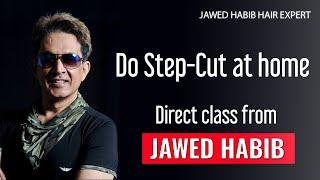 Step-cut tutorial by Jawed Habib #coronalockdowndays