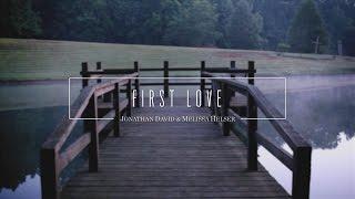 First Love  (Official Lyric Video) - Jonathan & Melissa Helser | Beautiful Surrender