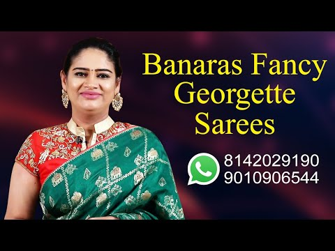 """<p style=""""color: red"""">Video : </p>Fancy Banaras Georgette Sarees 