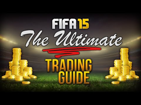 THE FIFA 15 ULTIMATE TRADING GUIDE – HOW TO MAKE COINS (QUICK & EASY METHODS) FIFA 15 ULTIMATE TEAM
