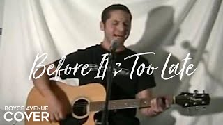 Before It's Too Late - Goo Goo Dolls (Boyce Avenue acoustic cover) on Spotify & Apple