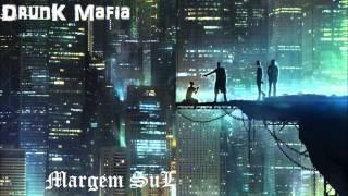 Drunk Mafia - Amanhã podes ser tu.