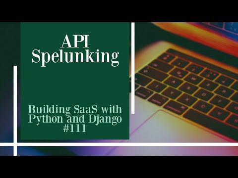 API Spelunking - Building SaaS with Python and Django #111 thumbnail