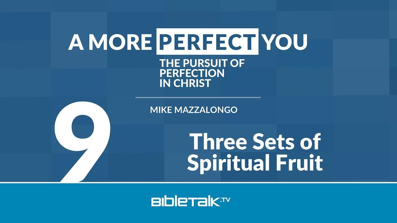 9. Three Sets of Spiritual Fruit
