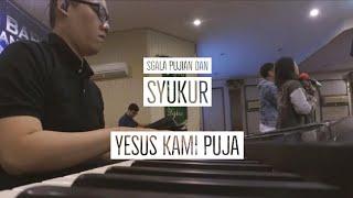 The Dawn - Sgala Pujian Dan Syukur Medley. YESUS Kami Puja