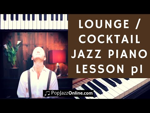 How To Play Lounge Jazz Piano Part 1 🎹😃 (Cocktail Jazz, dinner music)