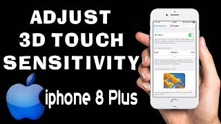How to Adjust 3D Touch Sensitivity on Iphone 8 Plus