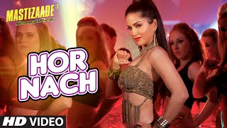 Hor Nach - Song Video - Mastizaade