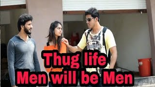 Thug Life | Men Will Be Men | Red Entertainment Production