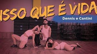 Isso Que É Vida  - Dennis e Cantini | Coreografia ADC
